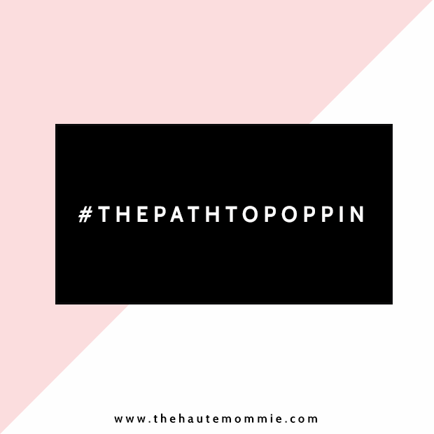 https://thehautemommie.com/the-path-to-poppin/